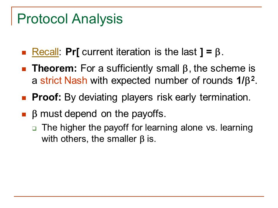 Protocol Analysis Recall: Pr[ current iteration is the last ] = .